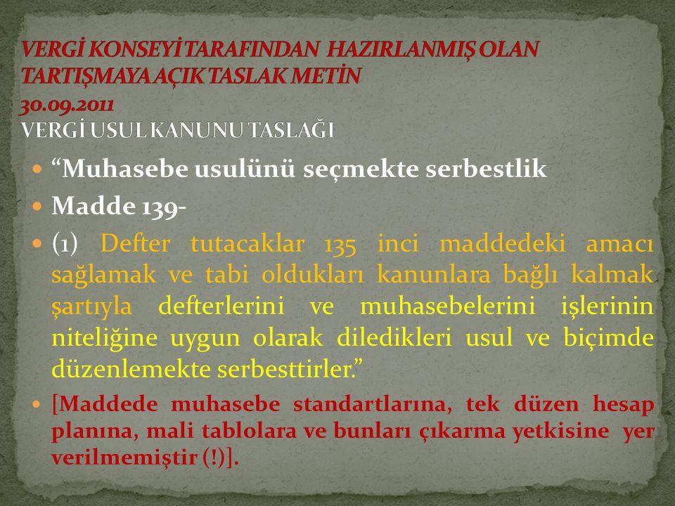 Muhasebe usulünü seçmekte serbestlik Madde 139-
