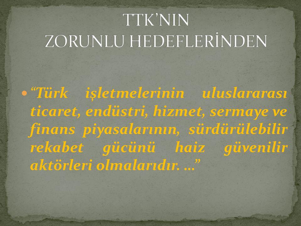 TTK'NIN ZORUNLU HEDEFLERİNDEN