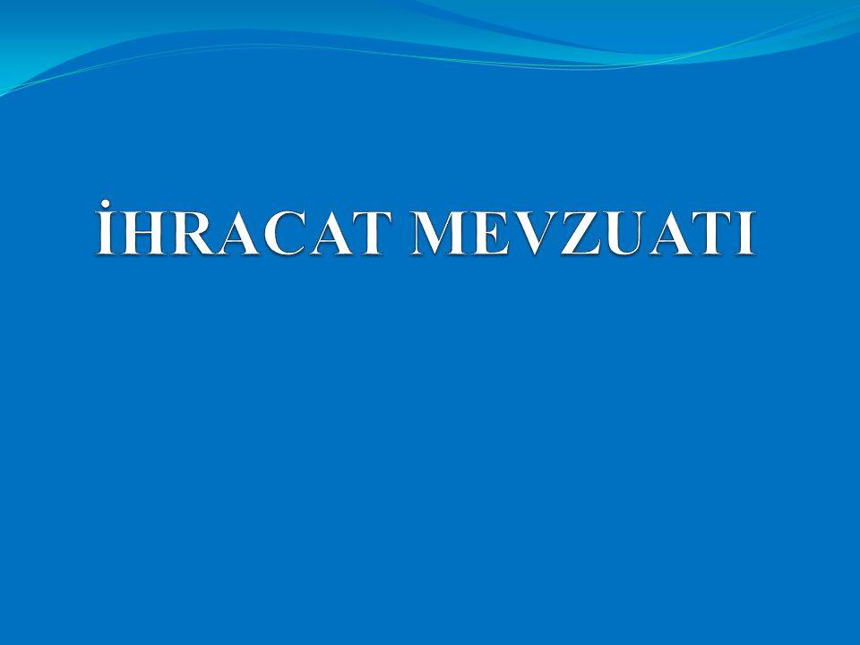 İHRACAT MEVZUATI