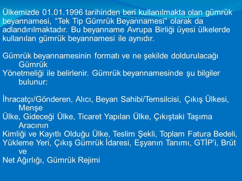 Ülkemizde 01.01.1996 tarihinden beri kullanılmakta olan gümrük