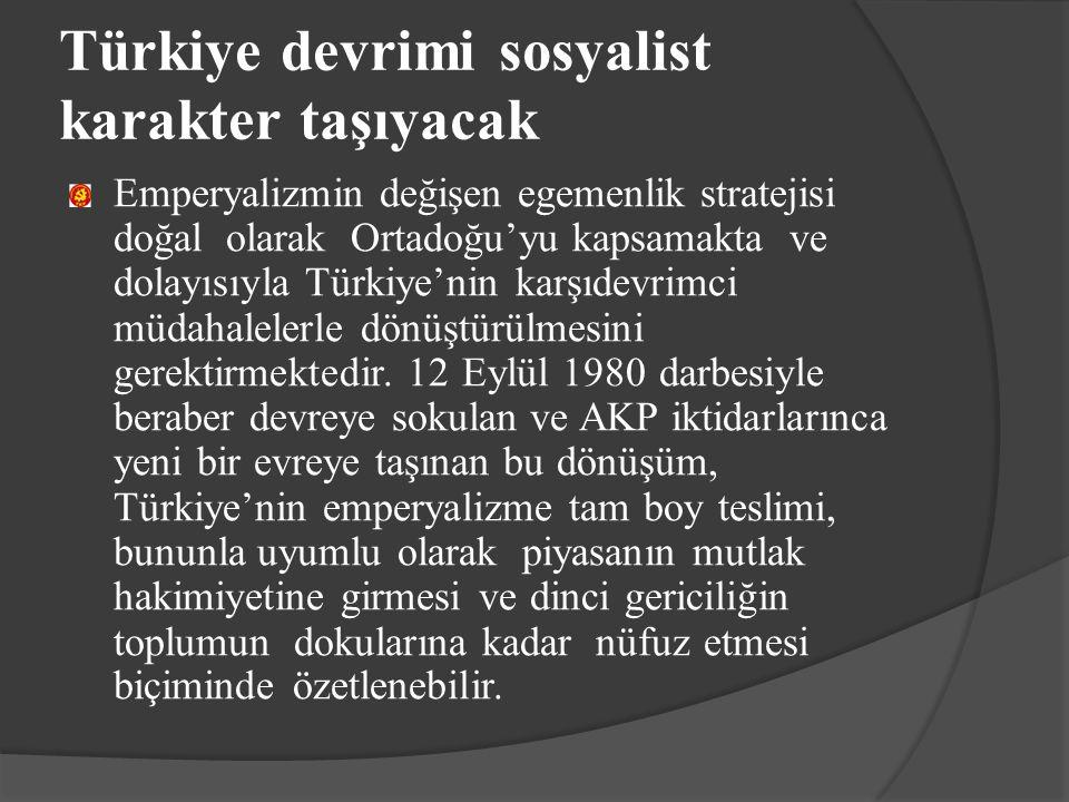 Türkiye devrimi sosyalist karakter taşıyacak
