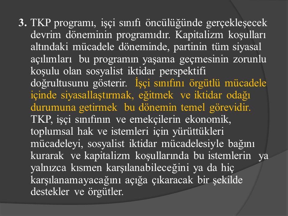 3. TKP programı, işçi sınıfı öncülüğünde gerçekleşecek devrim döneminin programıdır.