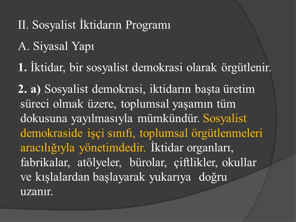 II. Sosyalist İktidarın Programı A. Siyasal Yapı 1