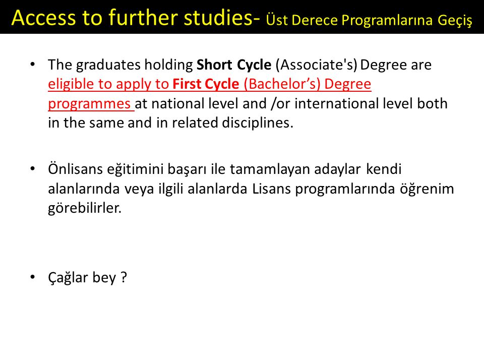 Access to further studies- Üst Derece Programlarına Geçiş
