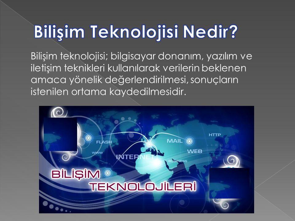 Bilişim Teknolojisi Nedir