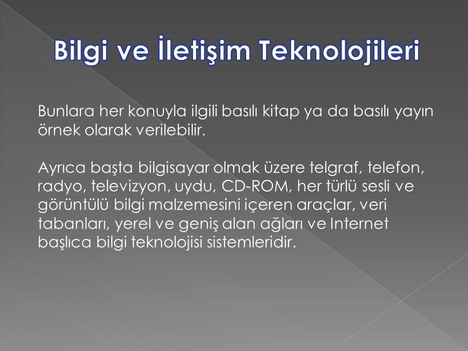 Bilgi ve İletişim Teknolojileri