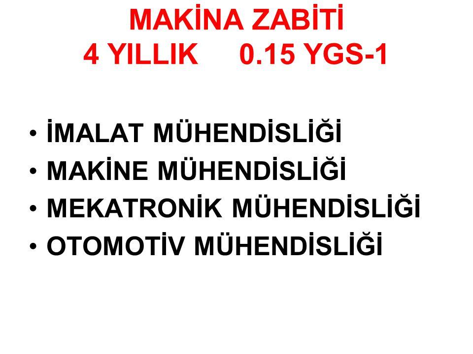 MAKİNA ZABİTİ 4 YILLIK 0.15 YGS-1