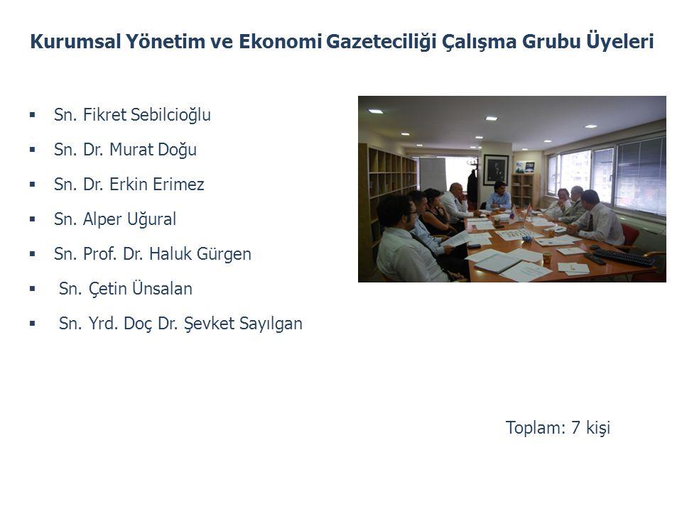 Kurumsal Yönetim ve Ekonomi Gazeteciliği Çalışma Grubu Üyeleri