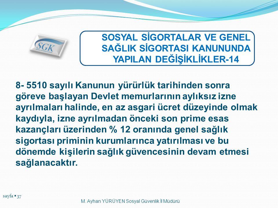 SOSYAL SİGORTALAR VE GENEL SAĞLIK SİGORTASI KANUNUNDA YAPILAN DEĞİŞİKLİKLER-14