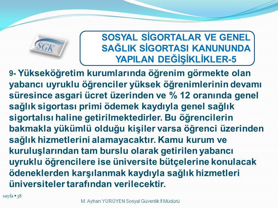 SOSYAL SİGORTALAR VE GENEL SAĞLIK SİGORTASI KANUNUNDA YAPILAN DEĞİŞİKLİKLER-5