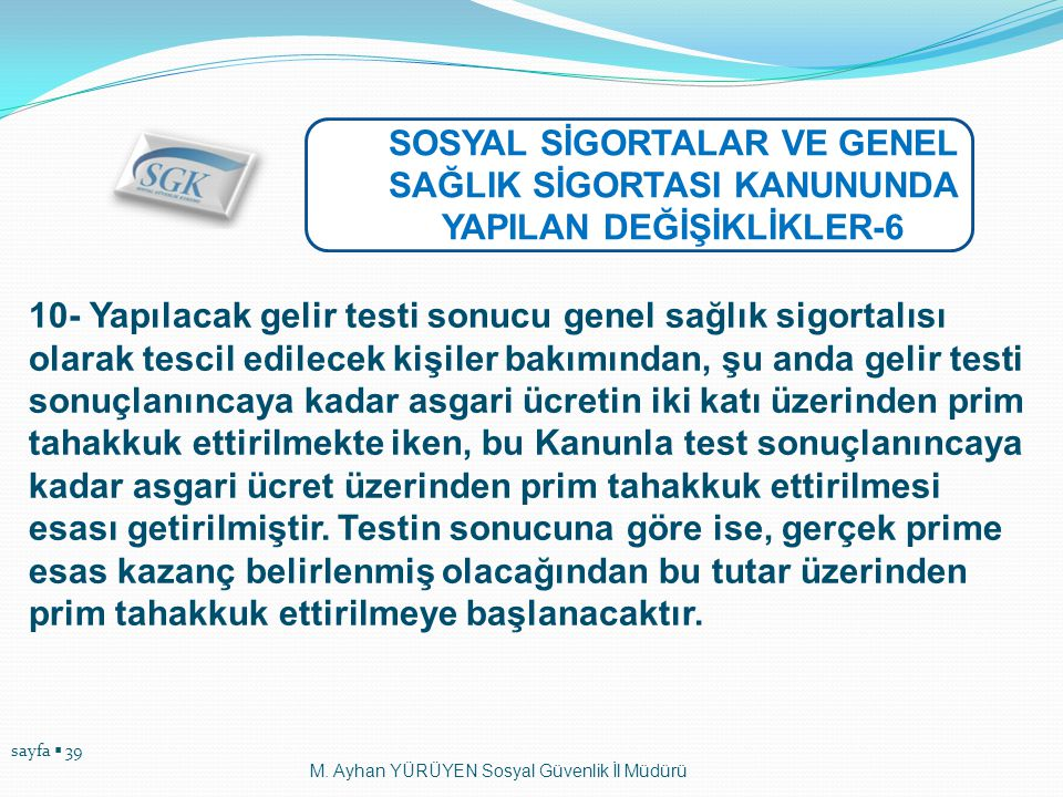 SOSYAL SİGORTALAR VE GENEL SAĞLIK SİGORTASI KANUNUNDA YAPILAN DEĞİŞİKLİKLER-6
