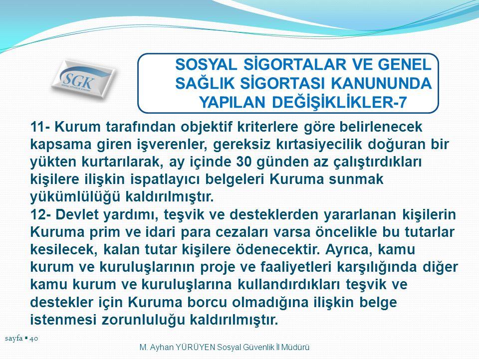 SOSYAL SİGORTALAR VE GENEL SAĞLIK SİGORTASI KANUNUNDA YAPILAN DEĞİŞİKLİKLER-7