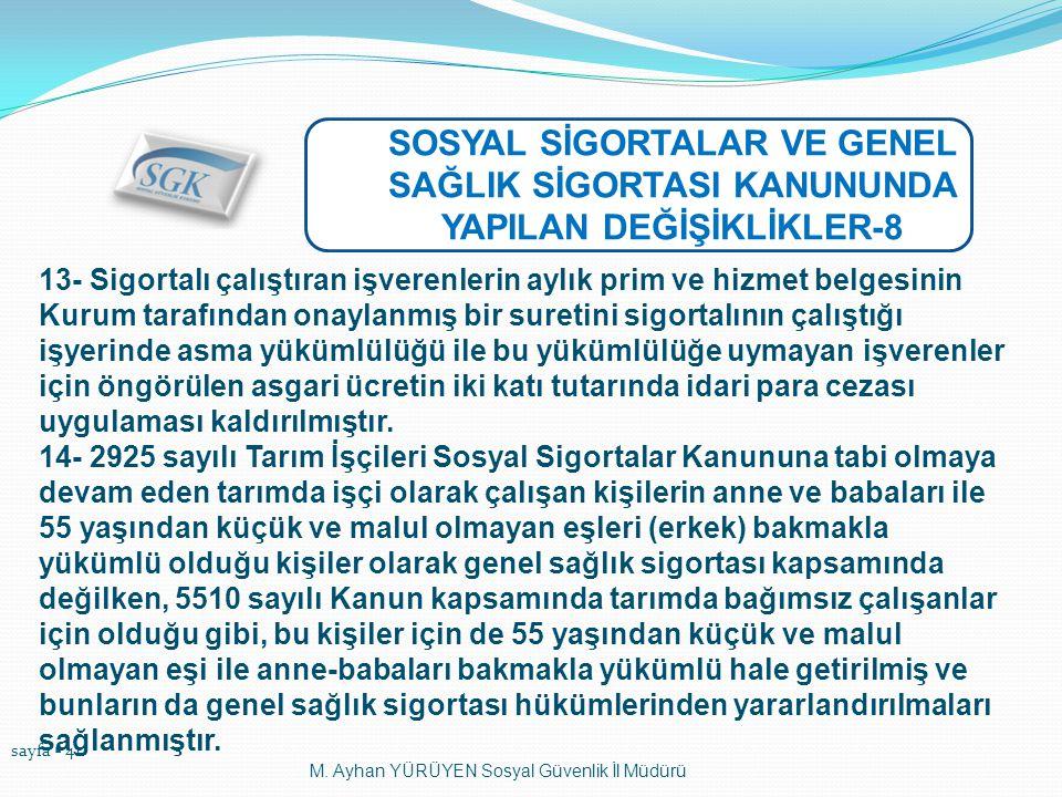 SOSYAL SİGORTALAR VE GENEL SAĞLIK SİGORTASI KANUNUNDA YAPILAN DEĞİŞİKLİKLER-8