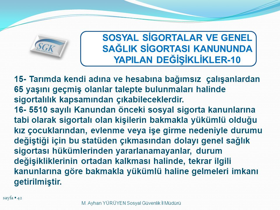 SOSYAL SİGORTALAR VE GENEL SAĞLIK SİGORTASI KANUNUNDA YAPILAN DEĞİŞİKLİKLER-10