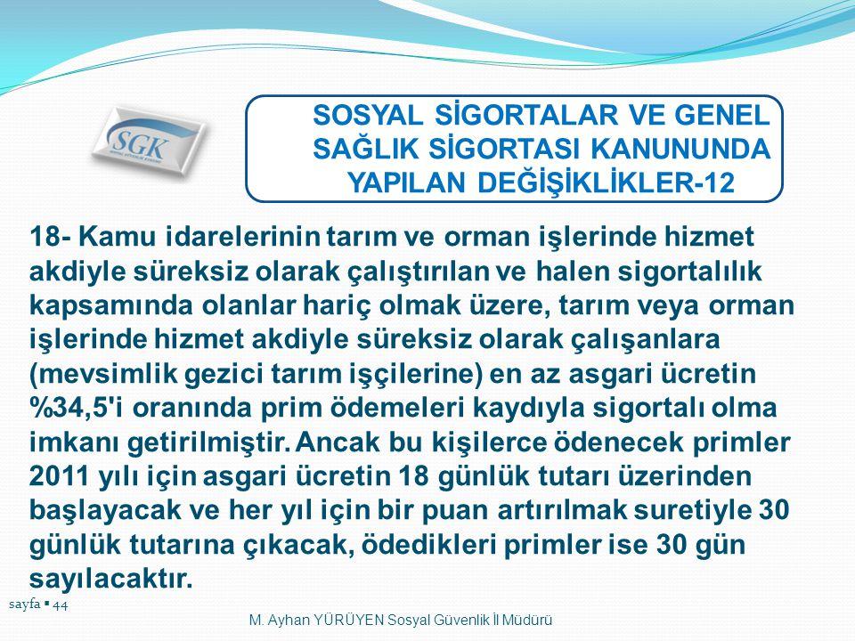 SOSYAL SİGORTALAR VE GENEL SAĞLIK SİGORTASI KANUNUNDA YAPILAN DEĞİŞİKLİKLER-12