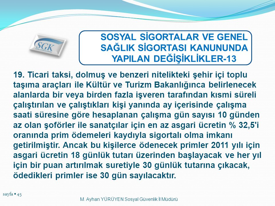 SOSYAL SİGORTALAR VE GENEL SAĞLIK SİGORTASI KANUNUNDA YAPILAN DEĞİŞİKLİKLER-13
