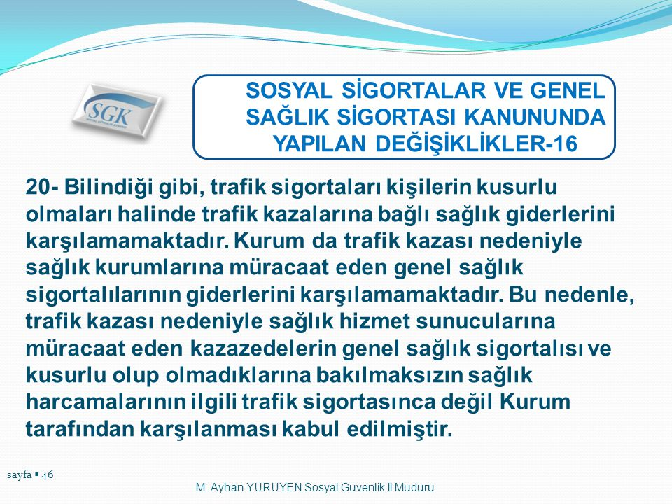 SOSYAL SİGORTALAR VE GENEL SAĞLIK SİGORTASI KANUNUNDA YAPILAN DEĞİŞİKLİKLER-16