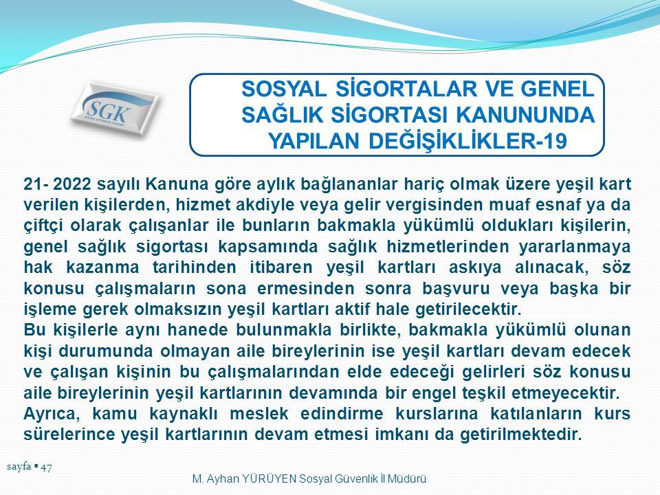SOSYAL SİGORTALAR VE GENEL SAĞLIK SİGORTASI KANUNUNDA YAPILAN DEĞİŞİKLİKLER-19
