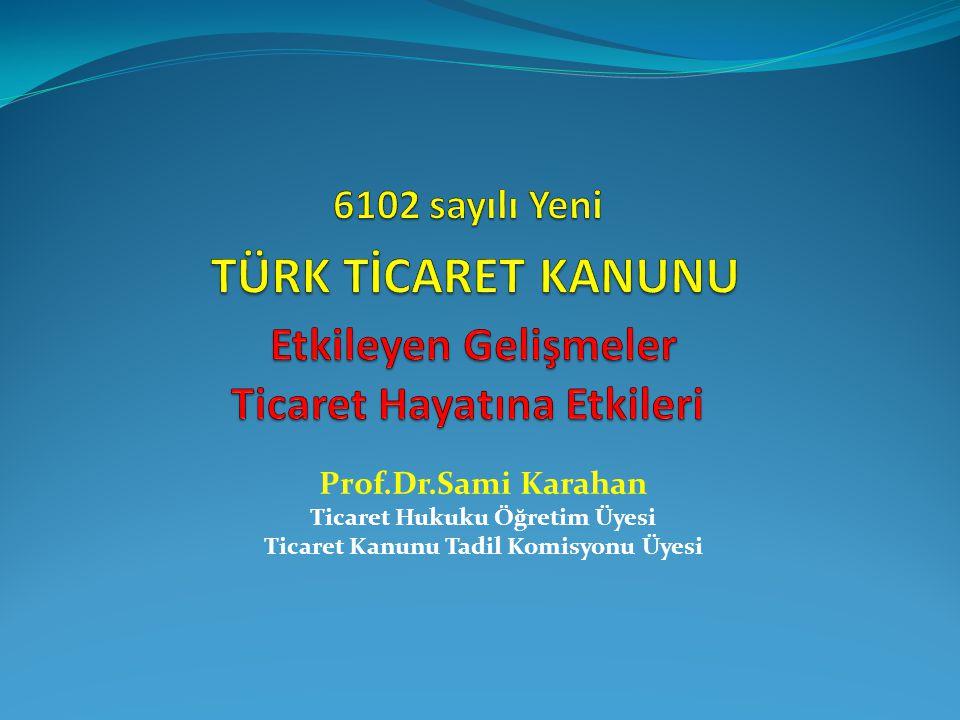 Ticaret Hukuku Öğretim Üyesi Ticaret Kanunu Tadil Komisyonu Üyesi