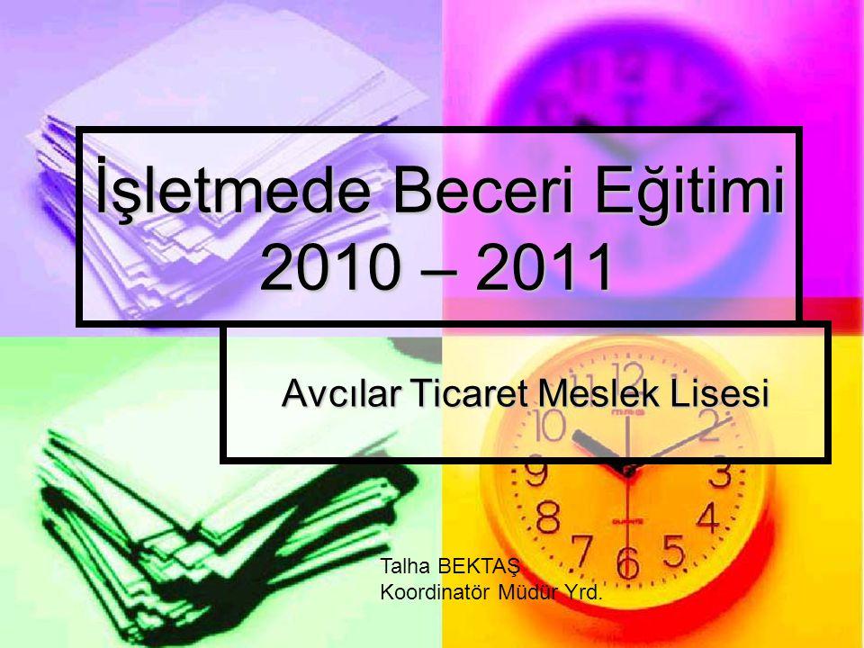 İşletmede Beceri Eğitimi 2010 – 2011