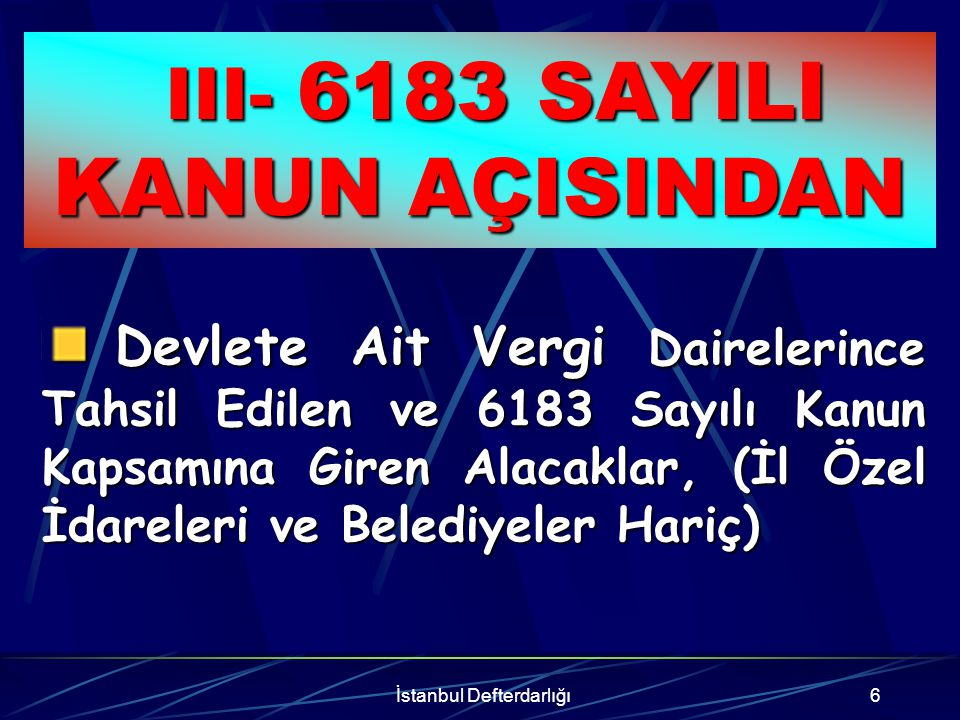 III- 6183 SAYILI KANUN AÇISINDAN