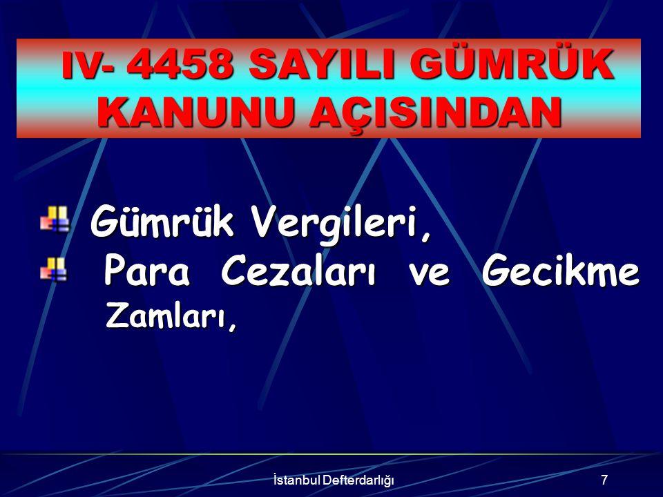IV- 4458 SAYILI GÜMRÜK KANUNU AÇISINDAN