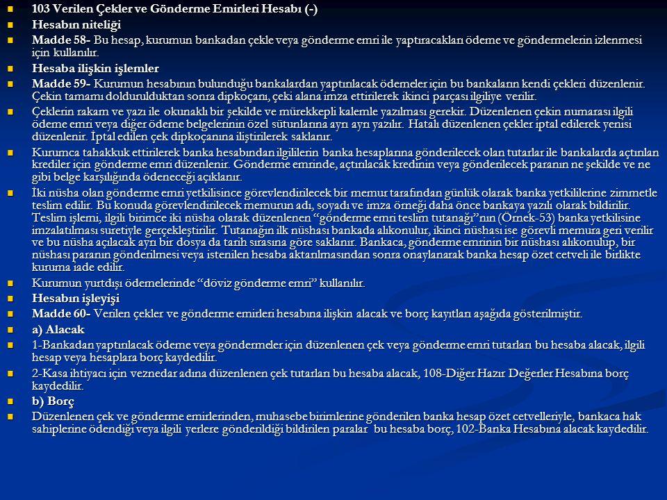 103 Verilen Çekler ve Gönderme Emirleri Hesabı (-)