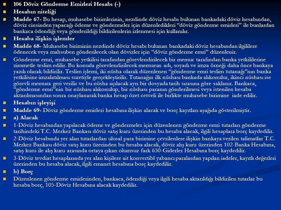 106 Döviz Gönderme Emirleri Hesabı (-)