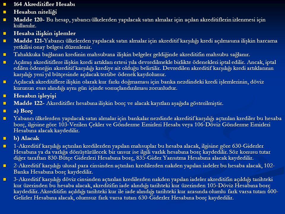 164 Akreditifler Hesabı Hesabın niteliği.