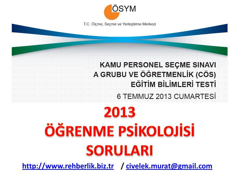 2013 ÖĞRENME PSİKOLOJİSİ SORULARI