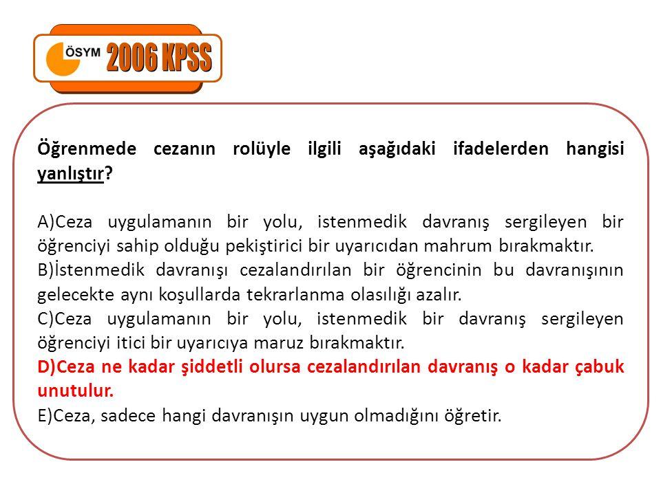 2006 KPSS Öğrenmede cezanın rolüyle ilgili aşağıdaki ifadelerden hangisi yanlıştır