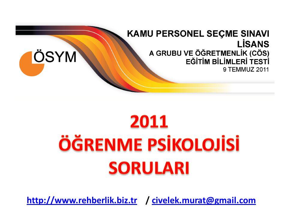 2011 ÖĞRENME PSİKOLOJİSİ SORULARI