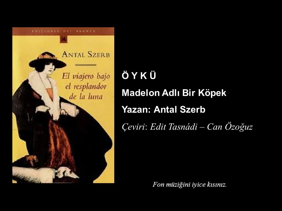 Çeviri: Edit Tasnádi – Can Özoğuz