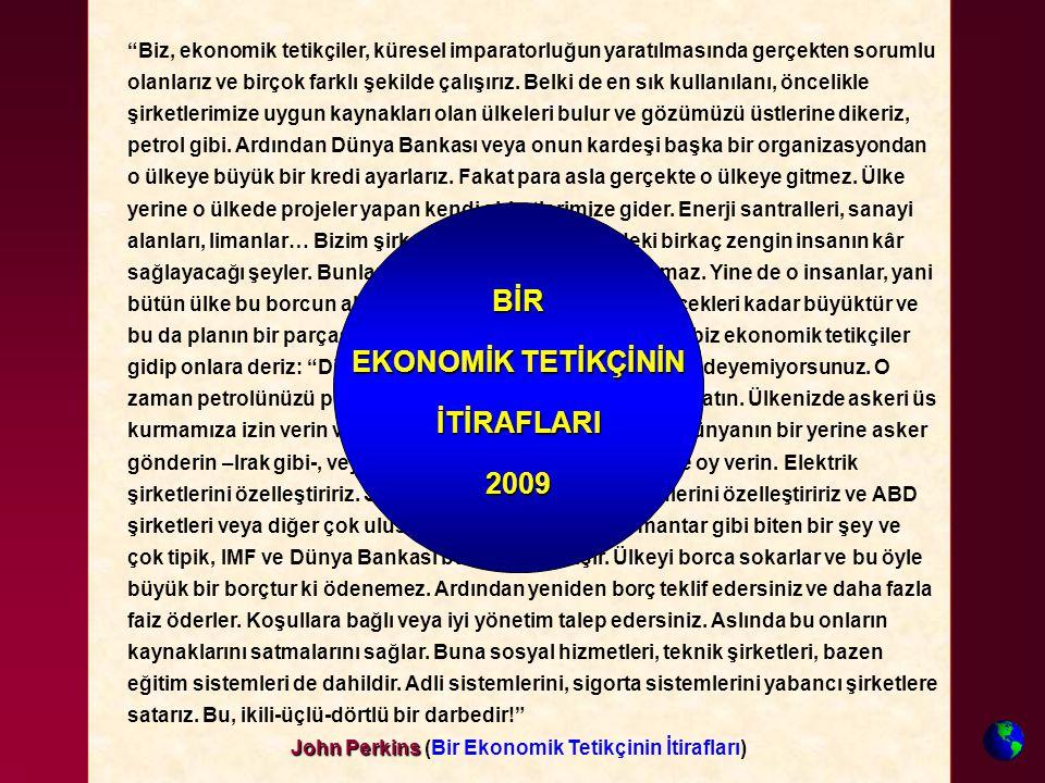 BİR EKONOMİK TETİKÇİNİN İTİRAFLARI 2009