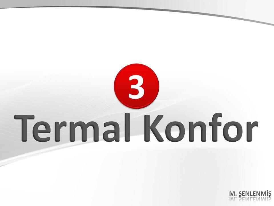 3 Termal Konfor M. ŞENLENMİŞ 38 38