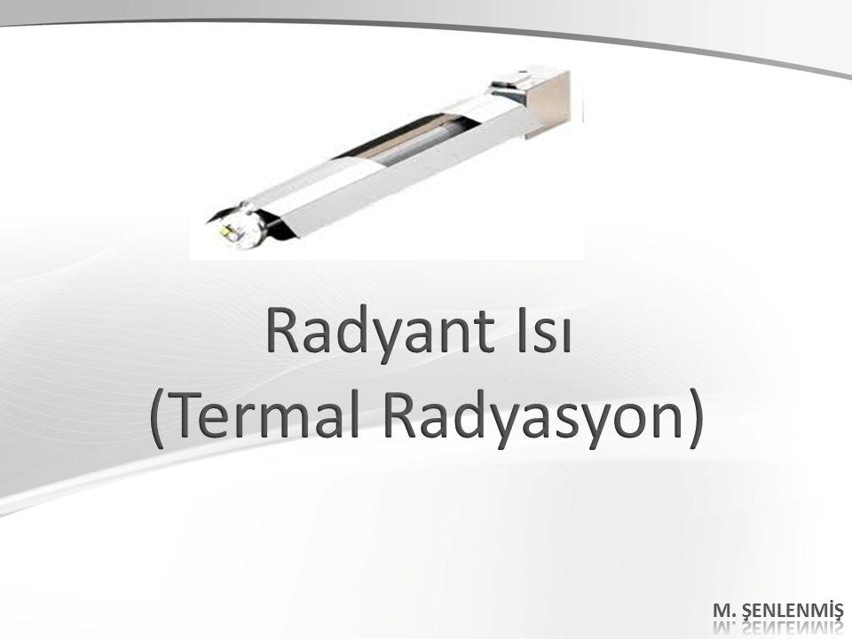 Radyant Isı (Termal Radyasyon) M. ŞENLENMİŞ 48 48