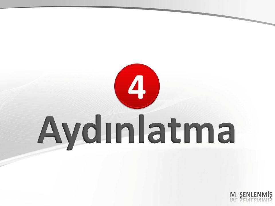 4 Aydınlatma M. ŞENLENMİŞ 51 51