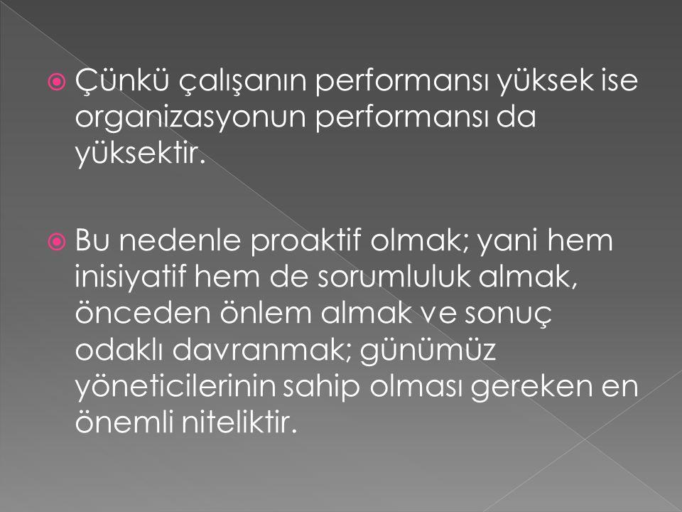Çünkü çalışanın performansı yüksek ise organizasyonun performansı da yüksektir.