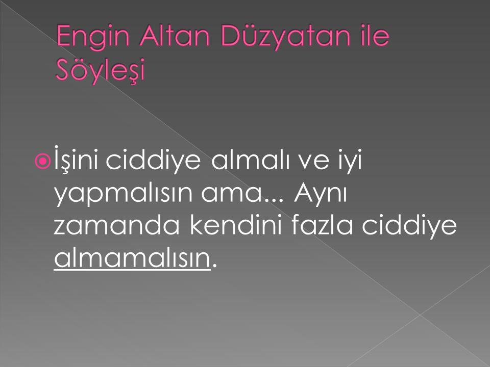 Engin Altan Düzyatan ile Söyleşi