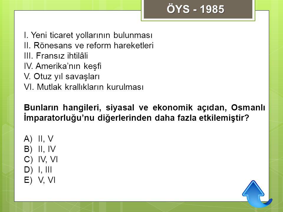 ÖYS - 1985 I. Yeni ticaret yollarının bulunması