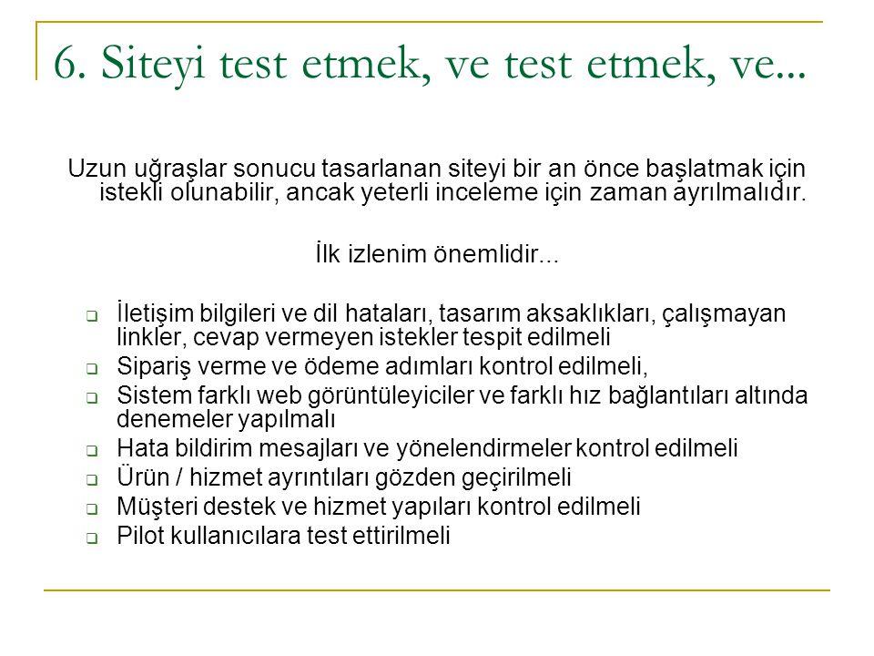 6. Siteyi test etmek, ve test etmek, ve...