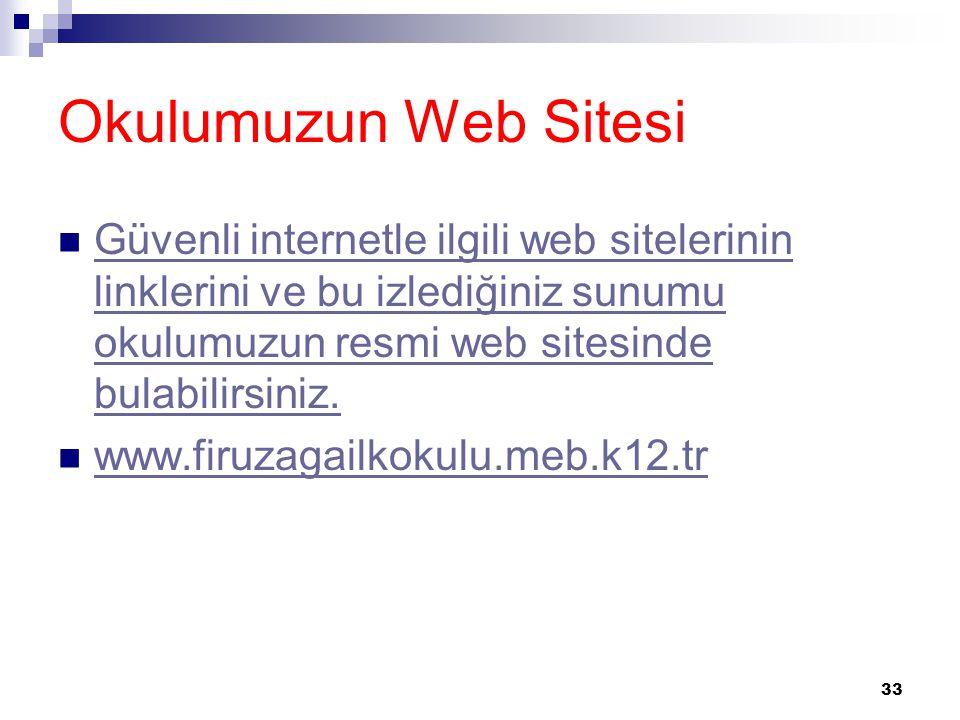 Okulumuzun Web Sitesi Güvenli internetle ilgili web sitelerinin linklerini ve bu izlediğiniz sunumu okulumuzun resmi web sitesinde bulabilirsiniz.