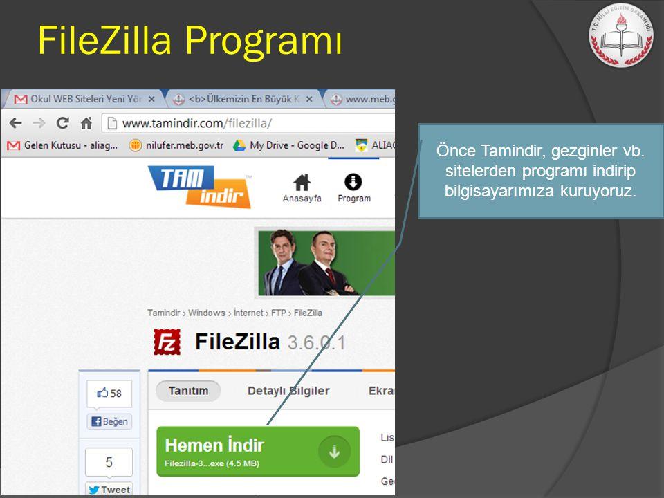 FileZilla Programı Önce Tamindir, gezginler vb.