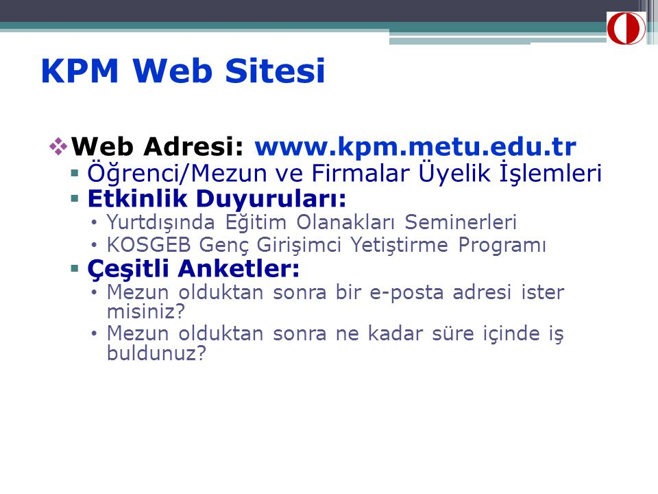 KPM Web Sitesi Web Adresi: www.kpm.metu.edu.tr