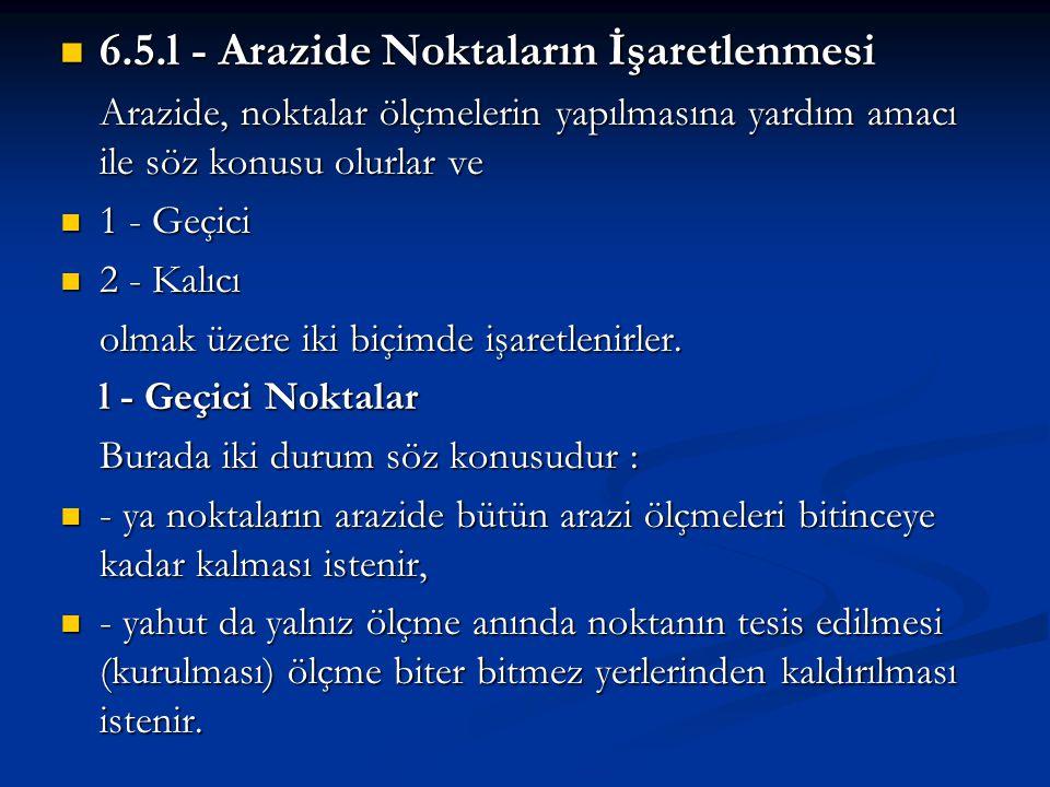 6.5.l - Arazide Noktaların İşaretlenmesi