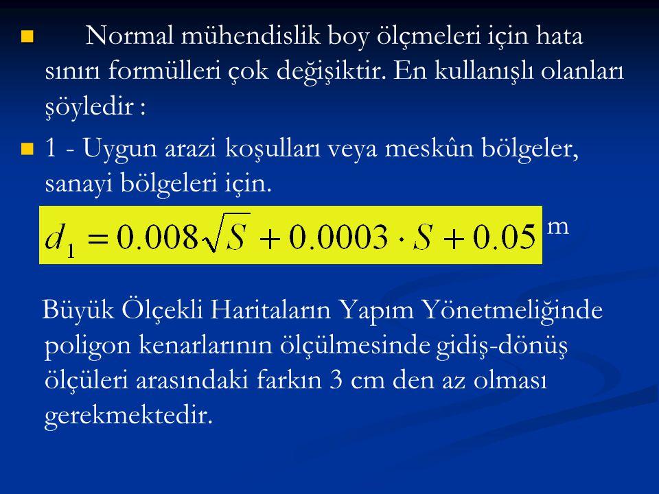 Normal mühendislik boy ölçmeleri için hata sınırı formülleri çok değişiktir. En kullanışlı olanları şöyledir :