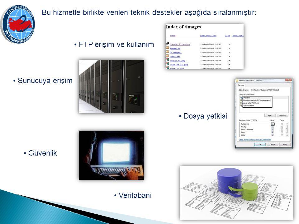 Bu hizmetle birlikte verilen teknik destekler aşağıda sıralanmıştır: