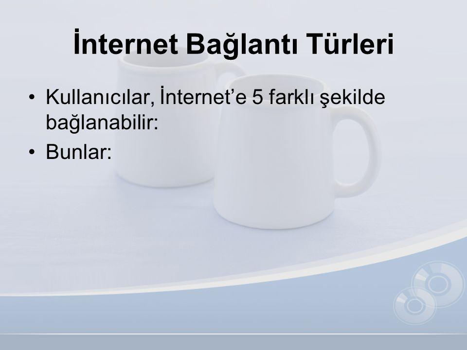 İnternet Bağlantı Türleri