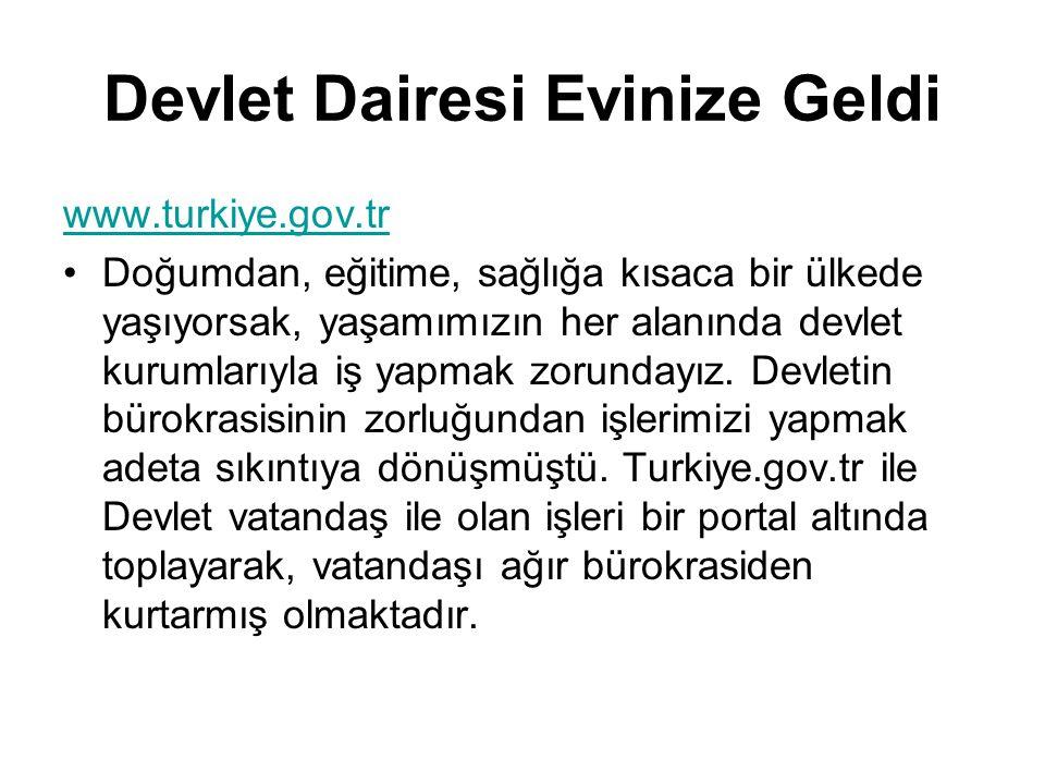 Devlet Dairesi Evinize Geldi