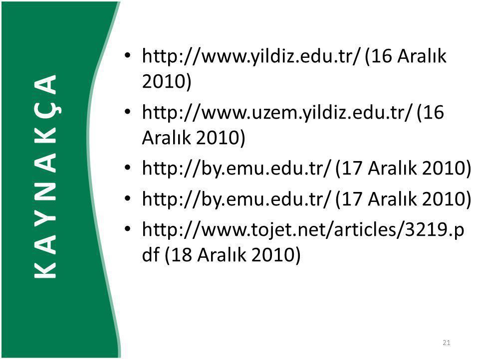 K A Y N A K Ç A http://www.yildiz.edu.tr/ (16 Aralık 2010)
